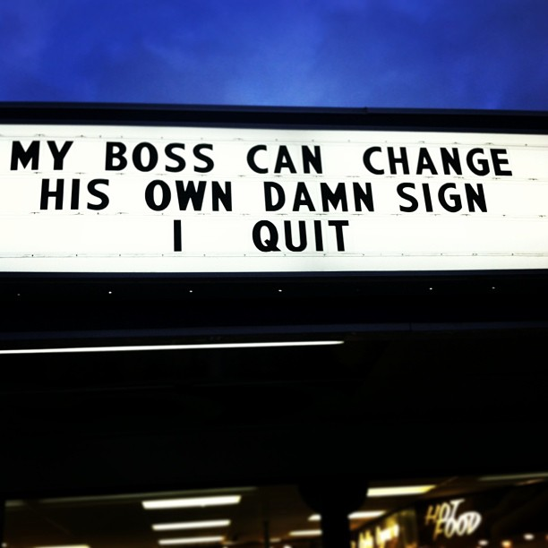 Now Boss Has to Figure Out How to Change that Damn Sign-15 People Who Quit Their Job In Style