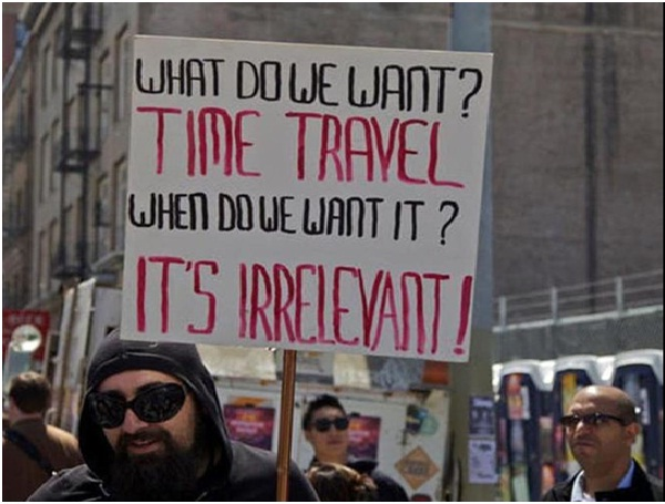 Time Travel Now-Clever Protest Signs