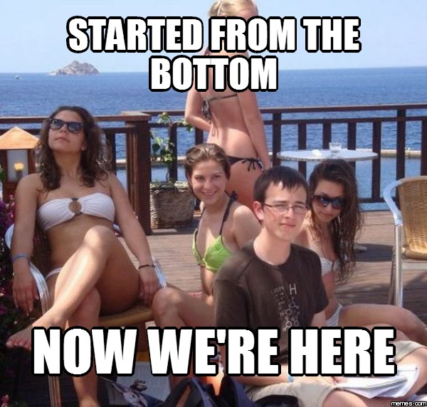 "Looking smug-Funniest ""Started From The Bottom"" Memes"