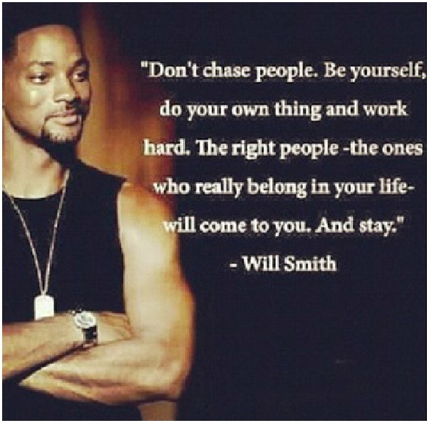 Don't Chase People-Top 15 Will Smith Quotes