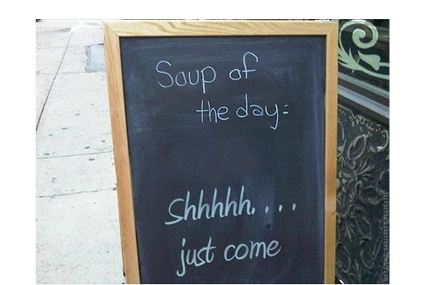 Secret Soup Of The Day-Funniest 'Soup Of The Day' Signs