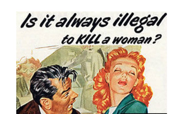 To Kill A Woman-Unbelievable Sexist Signs