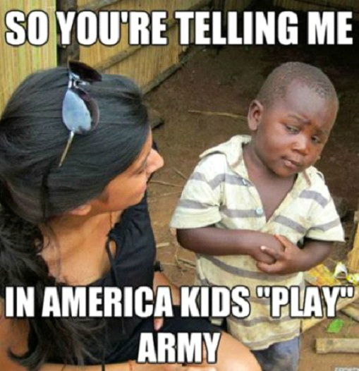 On Kids Playing Army-12 Best Skeptical Third World Kid Memes Ever