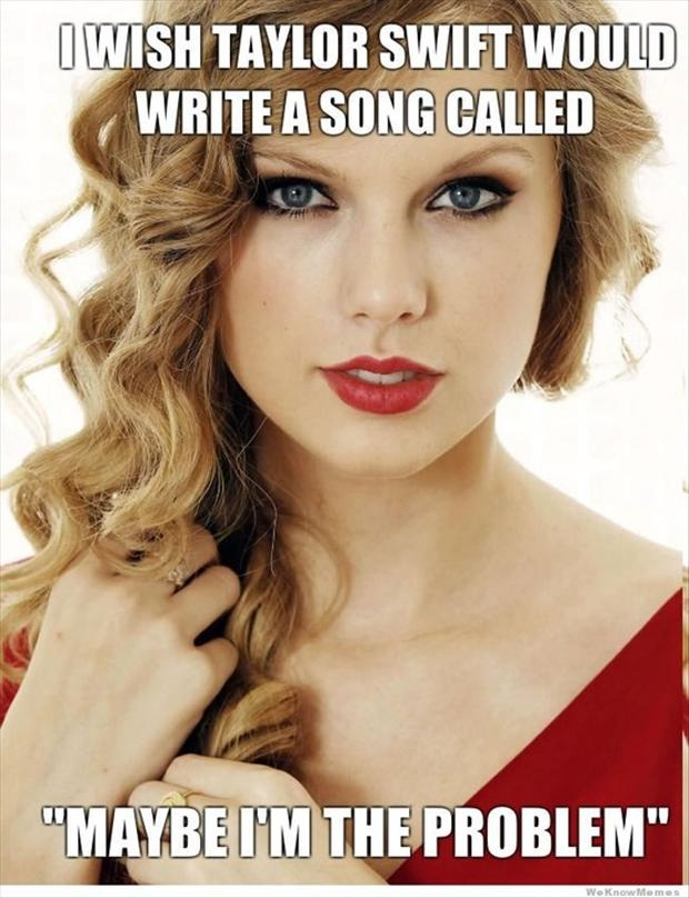 Maybe She Is The Problem-Best Taylor Swift Memes