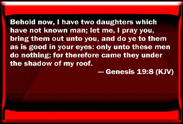 Genesis 19:8-Crazy Biblical Quotes