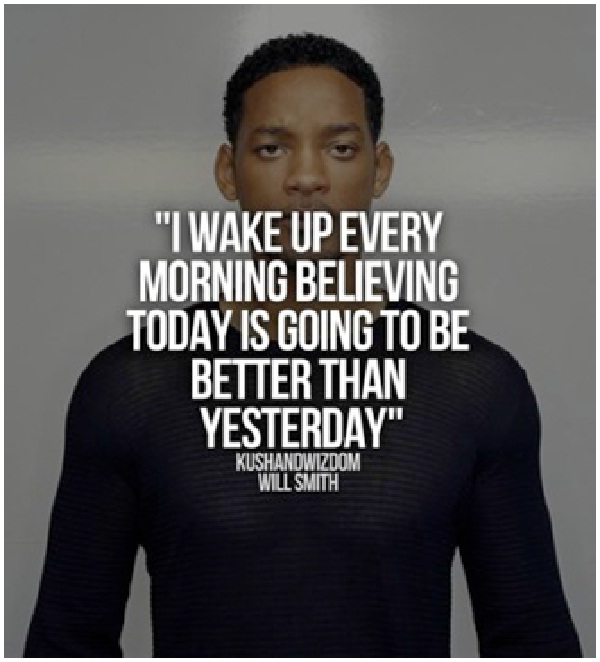 I Wake Up Every Morning-Top 15 Will Smith Quotes