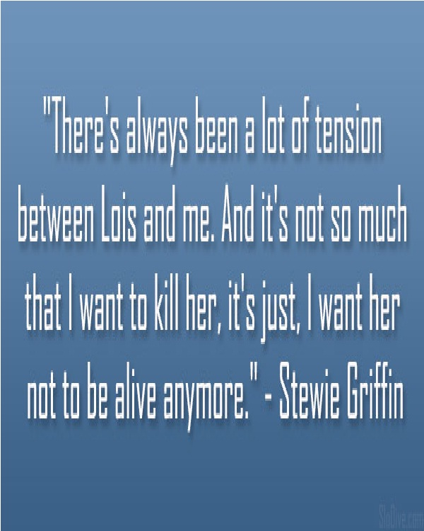 Kill-Best Stewie Griffin Quotes