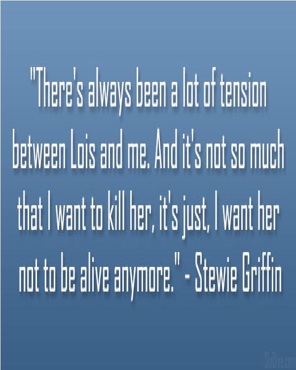 Kill-Best Stewie Griffin Quotes