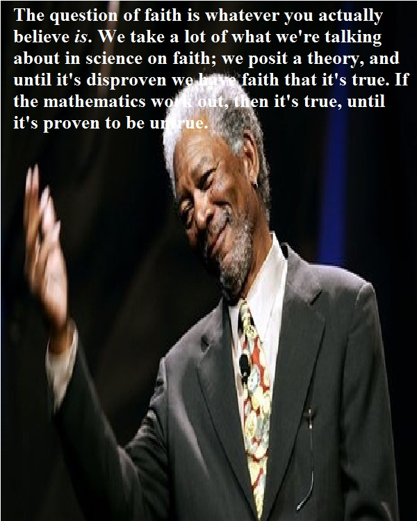 Questioning Faith Quotes: Morgan Freeman Quotes