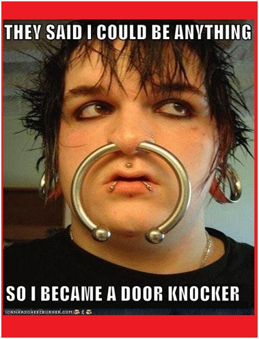 Doorknocker-Best 'They Said I Could Be Anything.' Memes