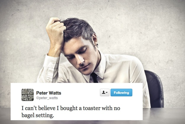Bad toaster decision-Stupid First World Problems People Posting On Twitter