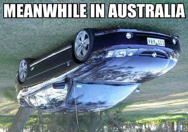 Australia-Best Meanwhile In..Memes