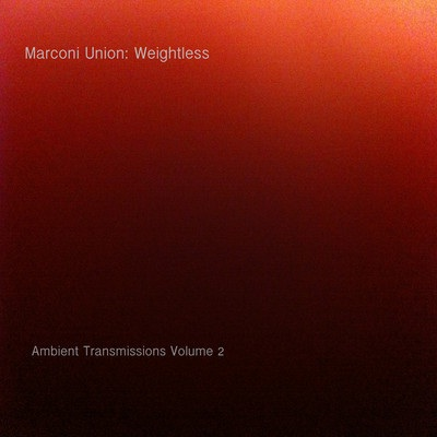 Marconi Union - Weightless-Most Pleasant Music In The World