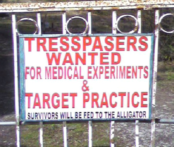 Tresspassers Wanted For Medical Experiments-Scariest Warning Signs