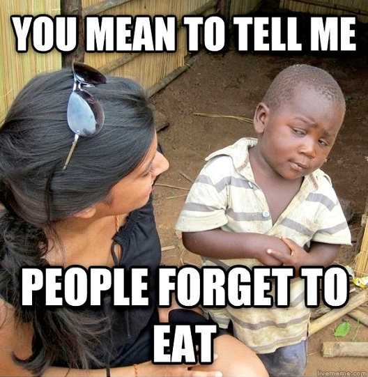 On Forgetting To Eat-12 Best Skeptical Third World Kid Memes Ever