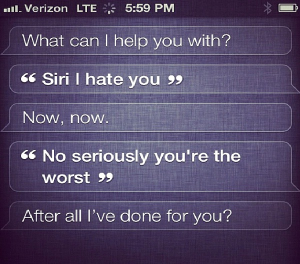 After All I've done For You?-12 Funny Conversations You Can Have With Siri