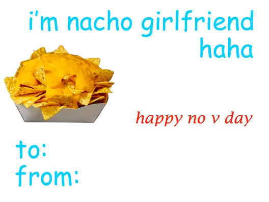 Nacho Girlfriend-Valentine's Day Cards That You Should Not Give Your Partner