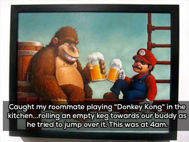 Dudes Who Love Playing-15 People Confess The Craziest Things They Saw Their Roommate Doing