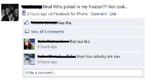 You Puked in Your Freezer, Not Cool-15 Hilarious Facebook Drunk Posts