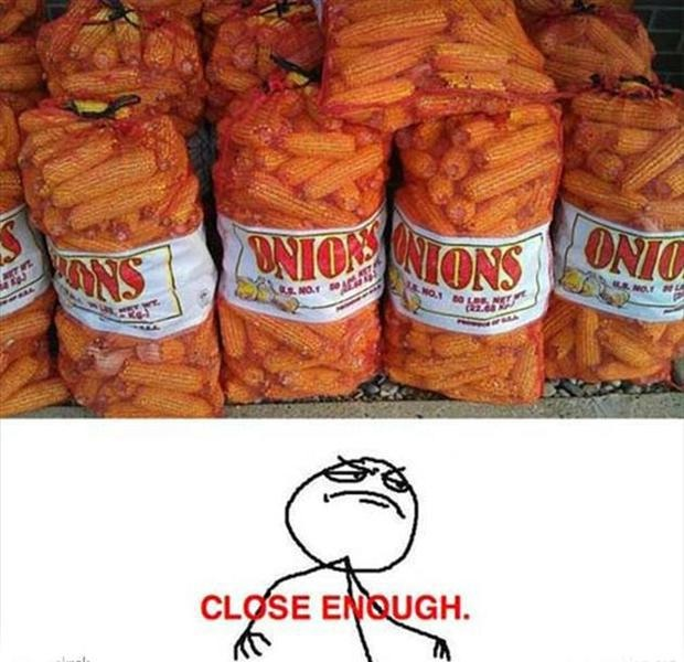Funny looking onions-Best Close Enough Memes
