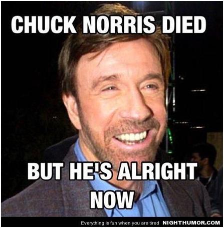 Chuck Norris is Immortal-12 Hilarious Chuck Norris Memes Ever