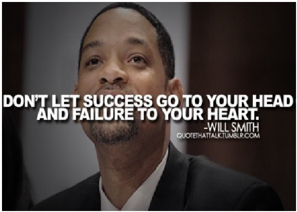 Don't let success go-Top 15 Will Smith Quotes