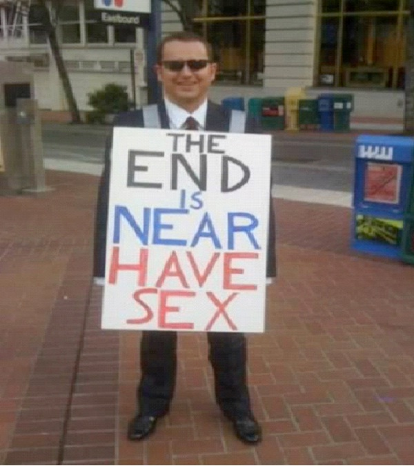 Have sex-Hilarious End Of The World Signs