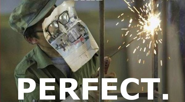 Who Needs a Welding Helmet, I Have Paper-15 Workers Who Are Doing It Totally Wrong