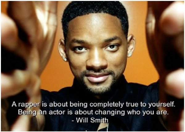 A Rapper Is About Being-Top 15 Will Smith Quotes