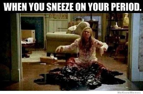 Oh Boy!-Funny 'Meanwhile On Periods' Memes