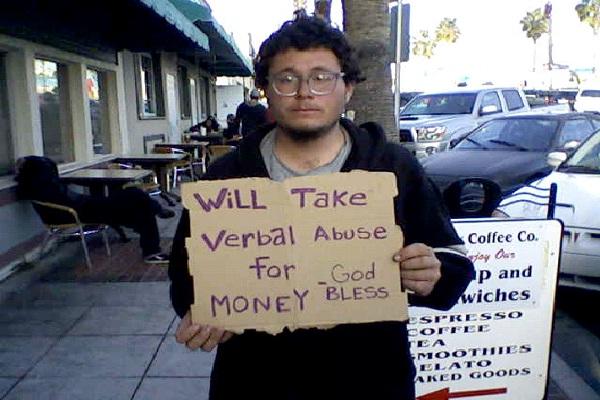 Verbal Abuse-Unusual Panhandlers