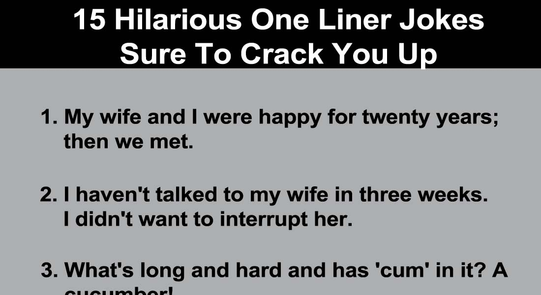 15 Hilarious One Liner Jokes Sure to Crack You up