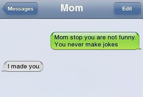 She Made You, and You are the Biggest Joke!-15 Hilarious Comebacks That Will Make You Laugh