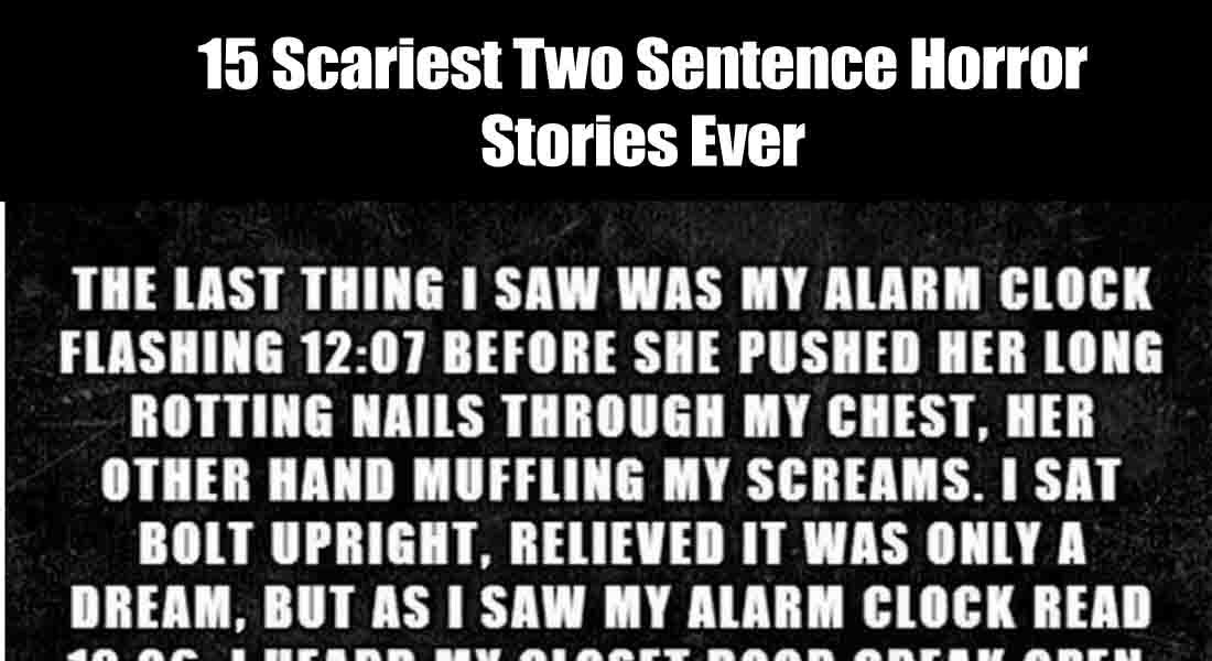 15 Scariest Two Sentence Horror Stories Ever
