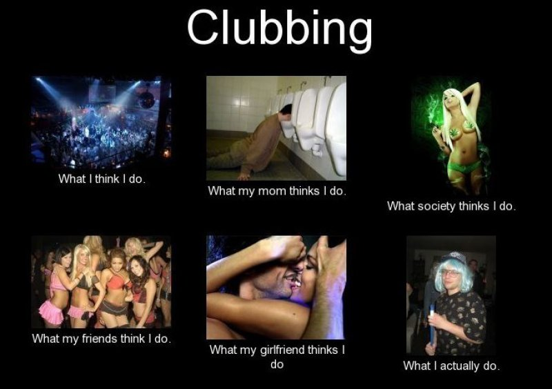Clubbing-15 Hilarious Differences Between What Your Girlfriend Thinks And Reality