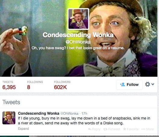 Condescending Wonka @OhWonka-12 Funny Twitter Accounts To Follow