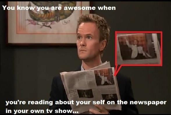 Yep that is awesome-12 Best How I Met Your Mother Memes