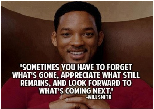 Sometimes you have to forget-Top 15 Will Smith Quotes