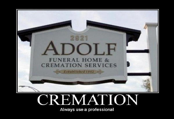 "Adolf Cremation Services-Pictures That Will Make You Say ""Oh The Irony"""