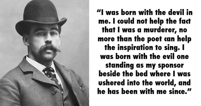 H. H. Holmes, USA (1861 - 1896)-15 Serial Killer Quotes That Will Give Chills Down Your Spine