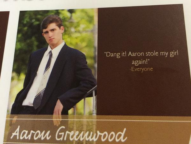 Meet Aaron, the Girlfriend Stealer-15 Hilarious Yearbook Quotes Ever