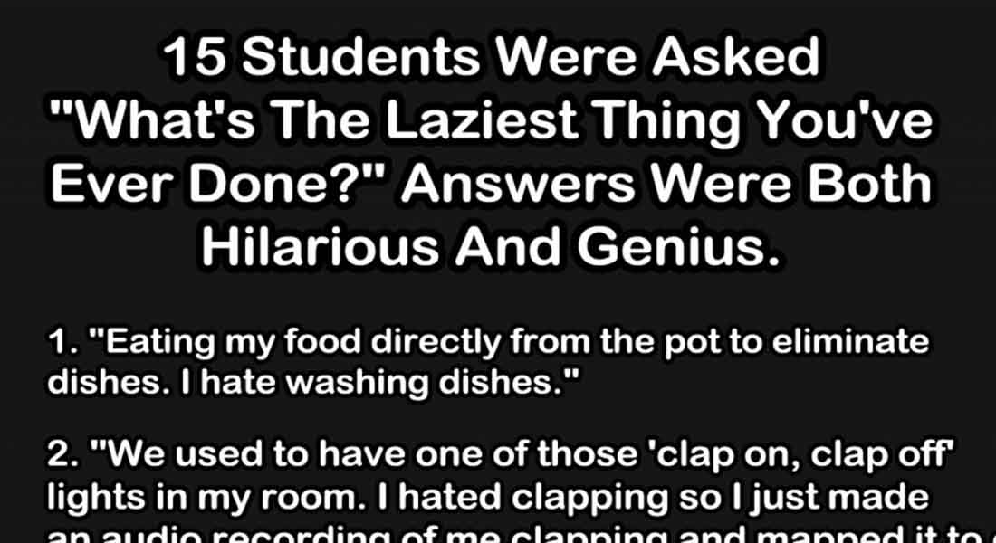 15 Laziest Things Students Have Ever Done