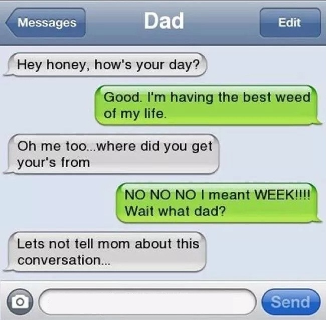 This Dad Who Loves Pot-15 Hilarious Texts From Dads