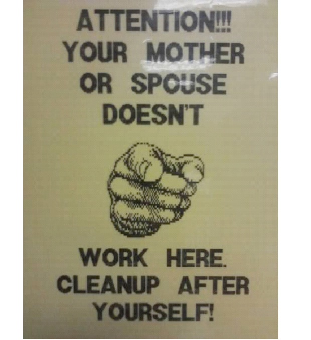 Clean Up After Yourself-Unbelievable Sexist Signs