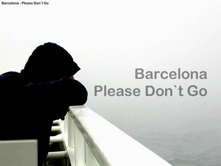 Barcelona - Please don't go-Most Pleasant Music In The World