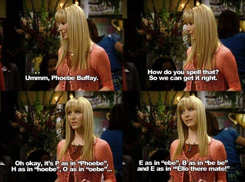 Phoebe was so good at spelling-Why We Loved Friends So Much