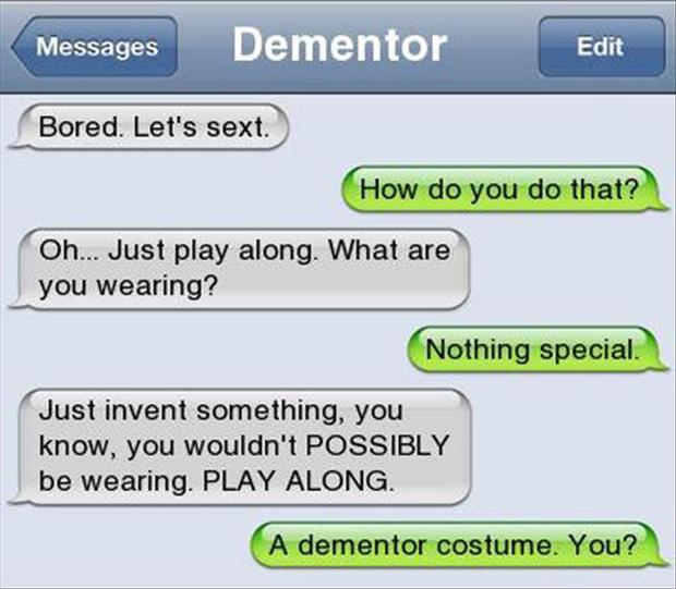Dementor Costume? A Big Nope-15 Times Sexting Went Wrong