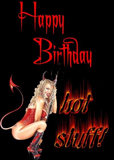 Hot stuff indeed-Hottest Ways To Wish Happy Birthday
