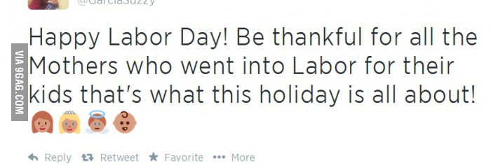 Happy Labor Day to All Mothers in the World-15 Dumbest Tweets Ever