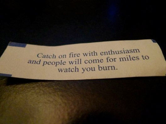 Catch On Fire With Enthusiasm-Hilarious Fortune Cookies
